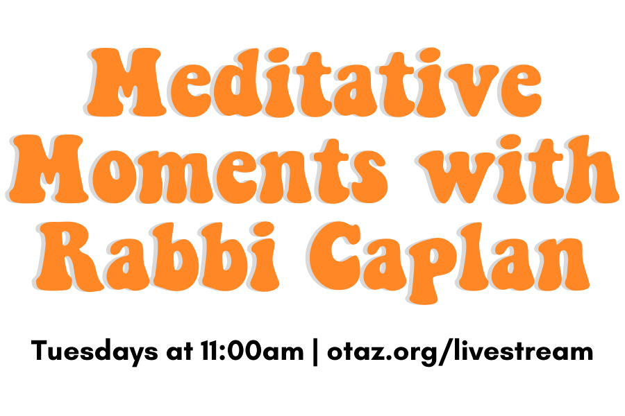 Meditative Moments with Rabbi Caplan