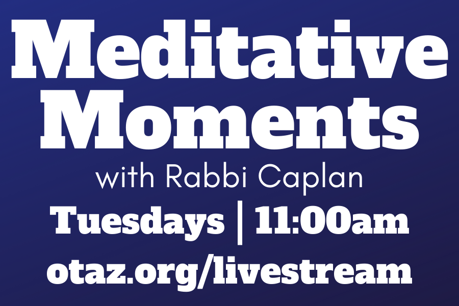 Meditative Moments with Rabbi Caplan